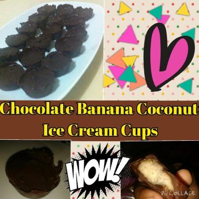 Banana Coconut Ice Cream Cups (chocolate smothered)