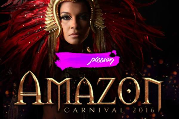 """Passion Carnival Unleashes the """"Amazon"""" for 2016"""