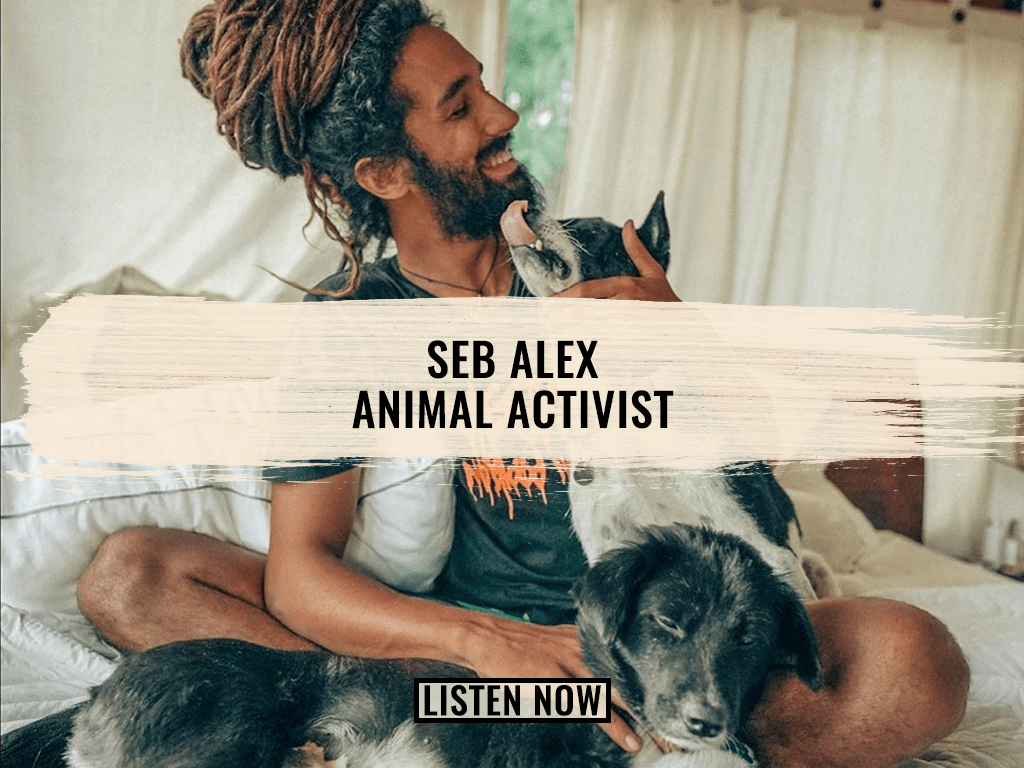 New Plant Proof Podcast with Animal Activist Seb Alex