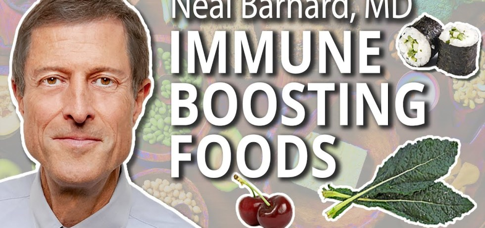 Neal Barnard MD talks Immune-Boosting Foods