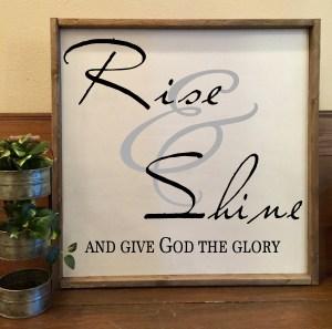 Rise & Shine and Give God the Glory-1