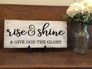 Rise & Shine and Give God the Glory