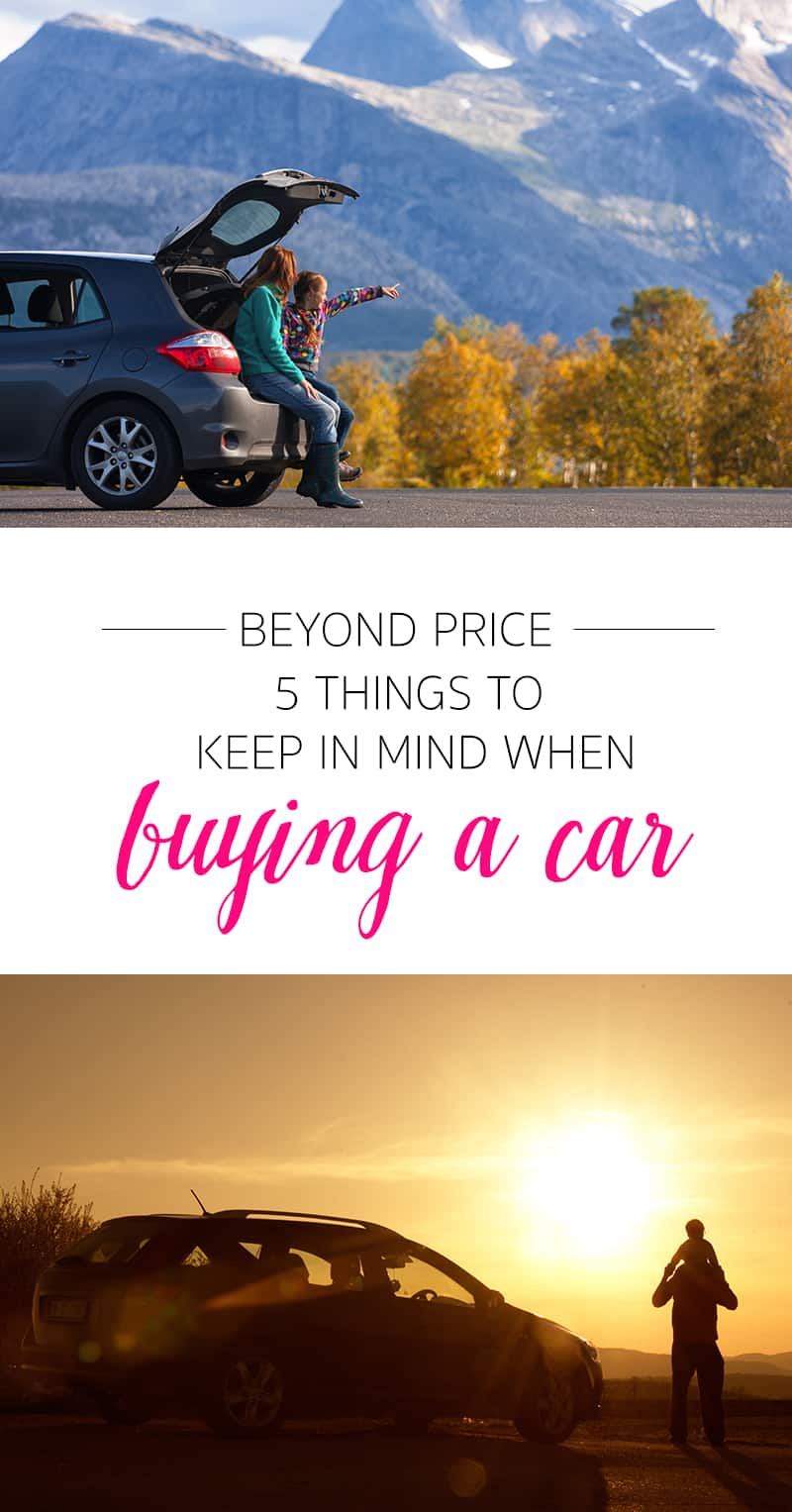 Beyond Price: 5 Things to Keep in Mind When Buying a Car for Your Family *Whether you're buying new or used, this is a great read