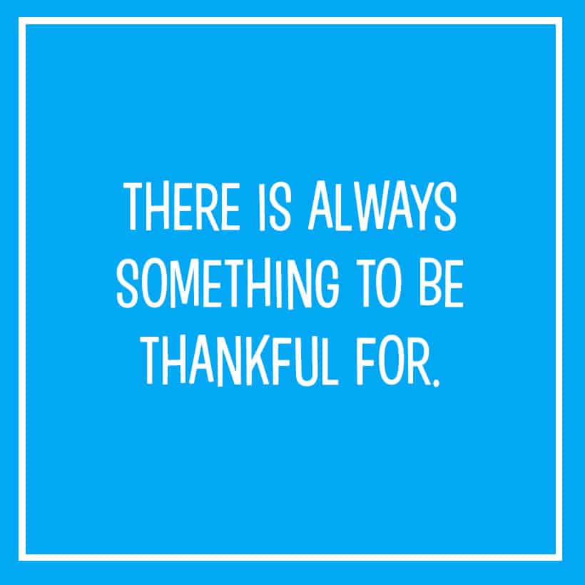 There is always something to be thankful for... #quote *Great list of gratitude prompts for kids!