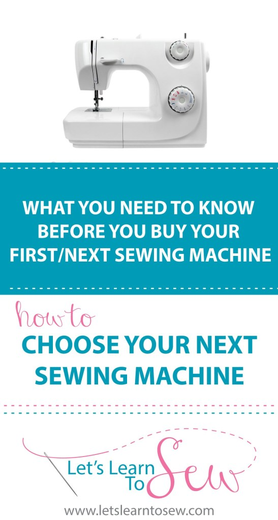What You Need To Know Before You Buy Your First/next Sewing Machine