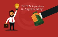 SEBI'S Regulations On Angel Funding