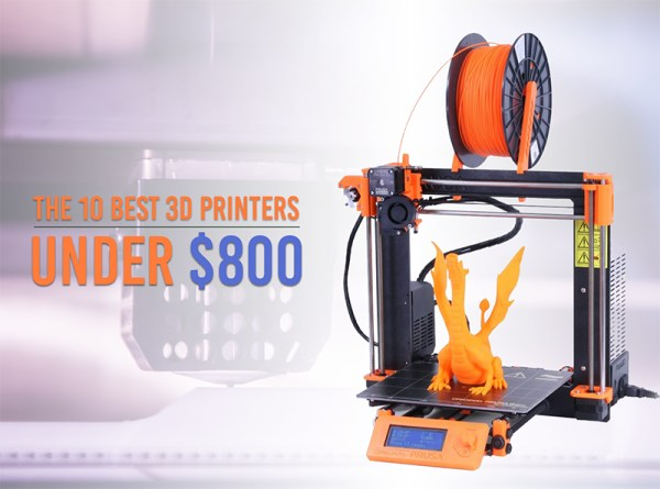 The 10 Best 3D Printers Under $800