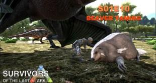 Lets Talk Gaming - Survivors of the Last Ark - S01E10 - Beaver Taming