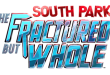 South Park: The Fractured Whole