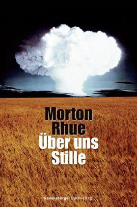 Morton Rhues Roman Uber Uns Stille