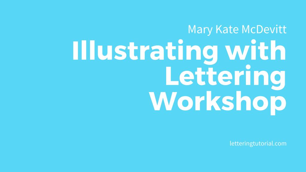 Mary Kate McDevitt Illustrating with Lettering Workshop (Skillshare)