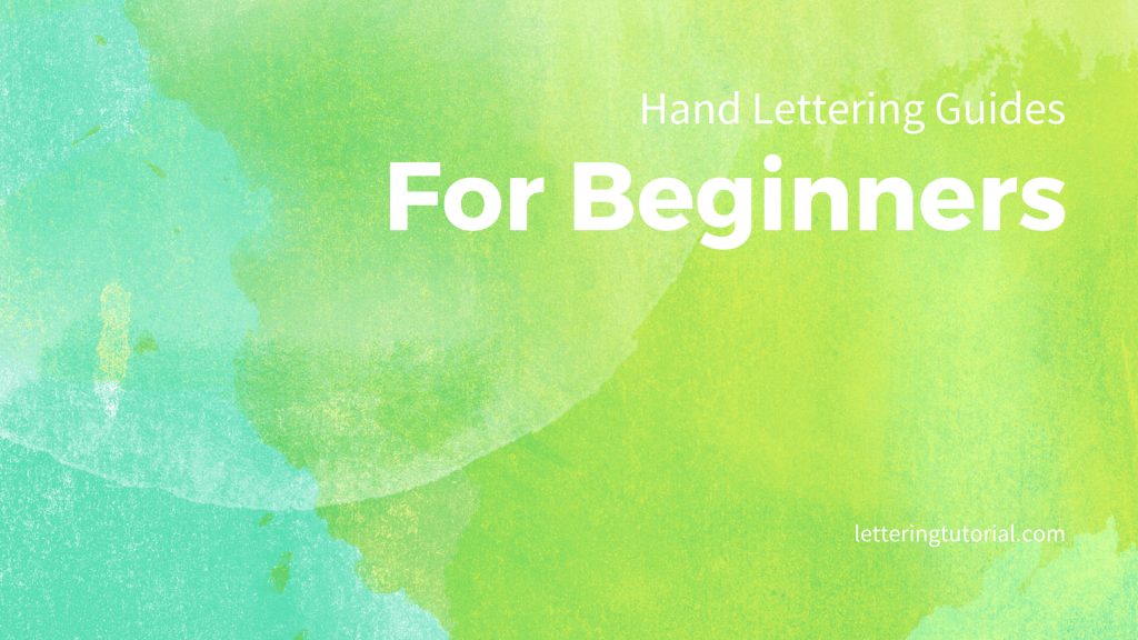 Hand Lettering Guides For Beginners - Lettering Tutorial
