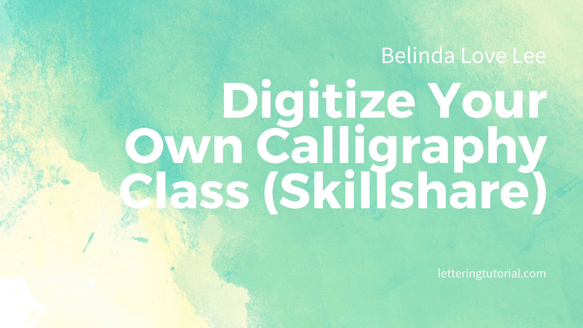 Belinda Love Lee Digitize Your Own Calligraphy Class (Skillshare) - Lettering Tutorial