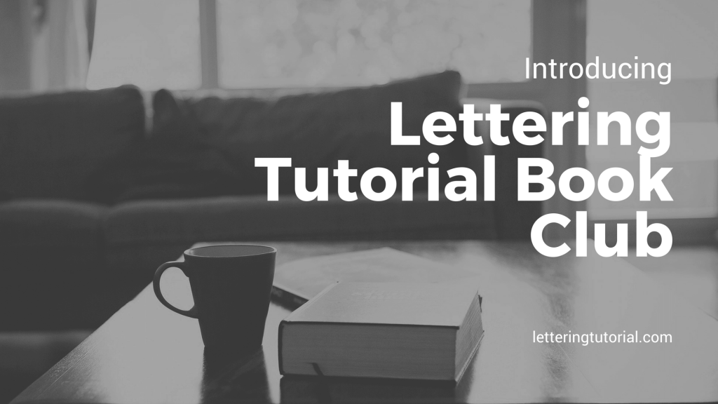 Introducing Lettering Tutorial Book Club - Lettering Tutorial