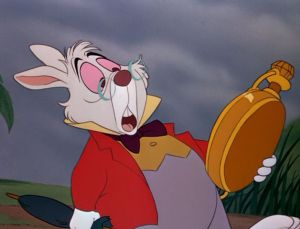 The rabbit from Alice in Wonderland is also late