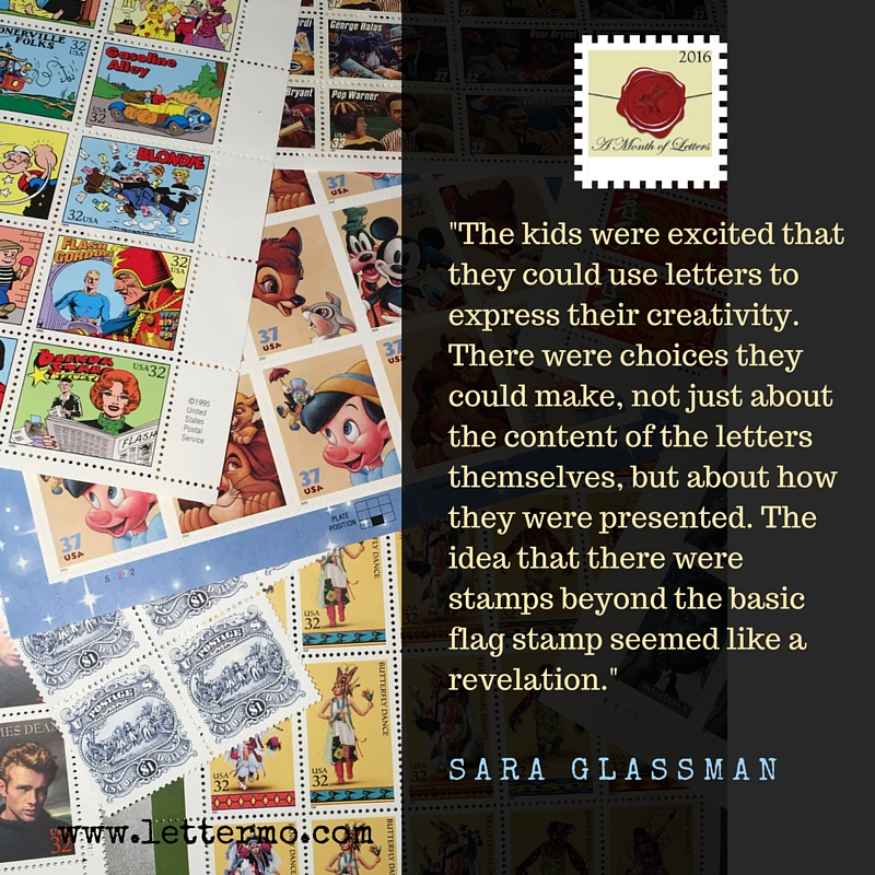 """The kids were excited that they could use letters to express their creativity. There were choices they could make, not just about the content of the letters themselves, but about how they were presented. The idea that there were stamps beyond the basic flag stamp seemed like a revelation."" --Sara Glassman"