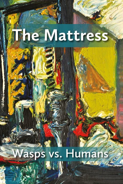 The Matress - Wasps Vs. Humans
