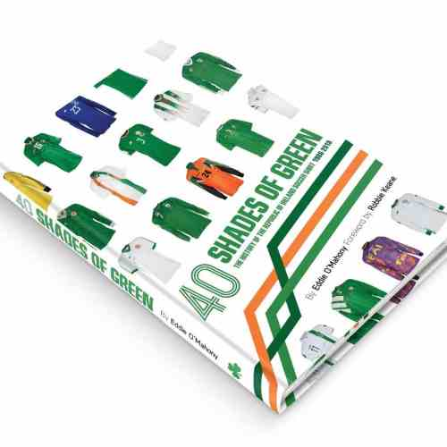 """40 Shades of Green"" Book of Republic of Ireland soccer shirts 1986 to 2018 by Eddie O'Mahony"