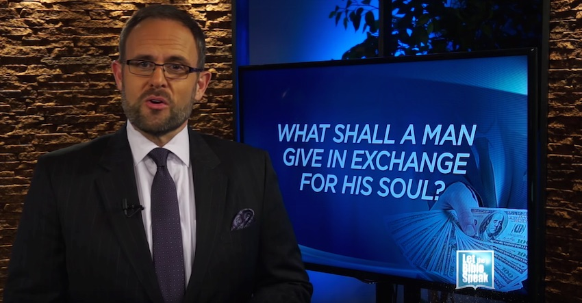 What Shall A Man Give In Exchange For His Soul? (The Text) - LET THE BIBLE SPEAK TV with Kevin Presley