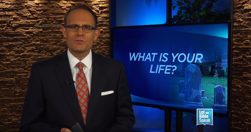 What Is Your Life? - LET THE BIBLE SPEAK TV with Kevin Presley