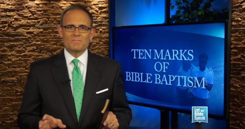 Ten Marks Of Bible Baptism - LET THE BIBLE SPEAK TV with Kevin Presley