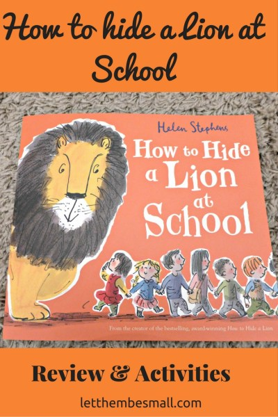 how to hide a lion at school is a great book for helping children explore big emotions - this post includes some great extension activities
