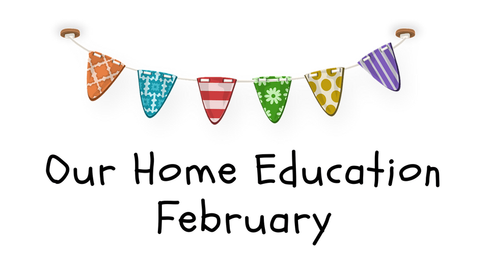 Our Home Education in February