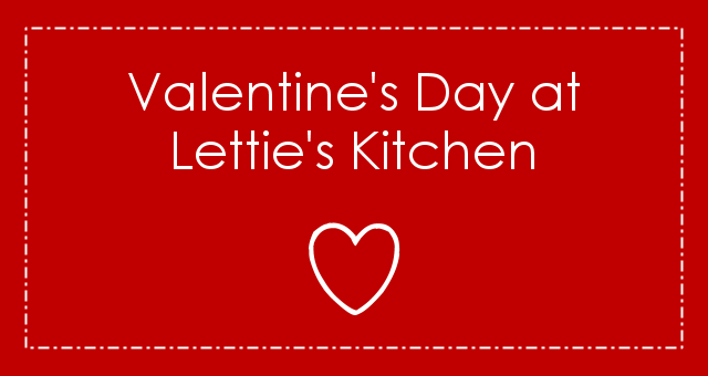 Valentines Day at Letties Kitchen