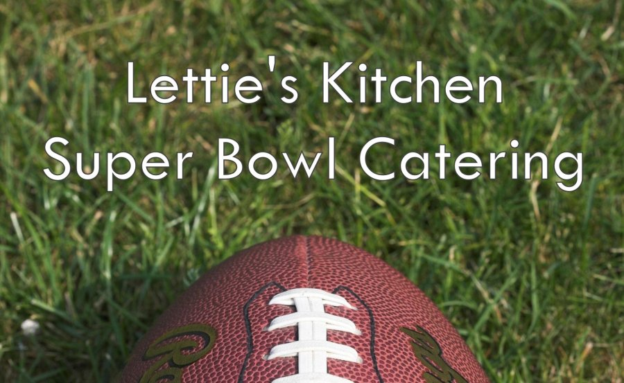 Letties Kitchen Super Bowl Catering 2018