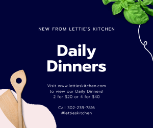 Daily Dinners from Letties Kitchen in Hockessin DE