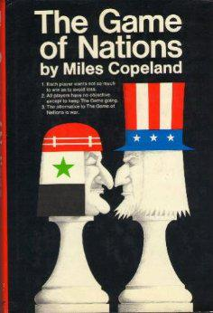"""The Game of Nations"" by Mile Copeland..."