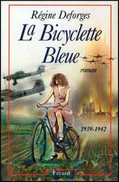 """La Bicyclette Bleue""... by Régine Deforges..."