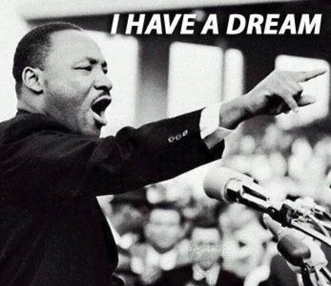 Martin Luther King Jr... I have a dream...