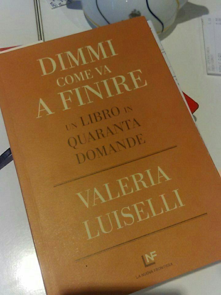 Il libro di Valeria Luiselli, Dimmi come va a finire