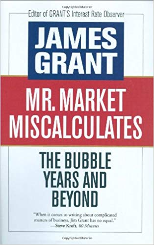 Mr  Market Miscalculates by James Grant - Let Us Disagree
