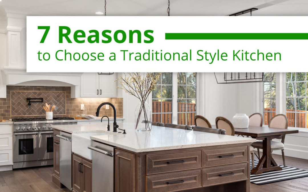 7 Reasons to Choose a Traditional Style Kitchen