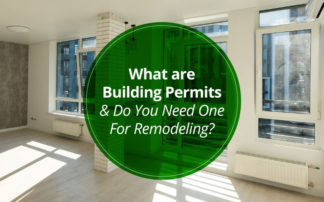 What are Building Permits & Do You Need One For Remodeling?