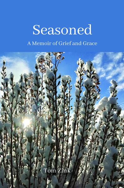 Seasoned: A memoir of grief and grace