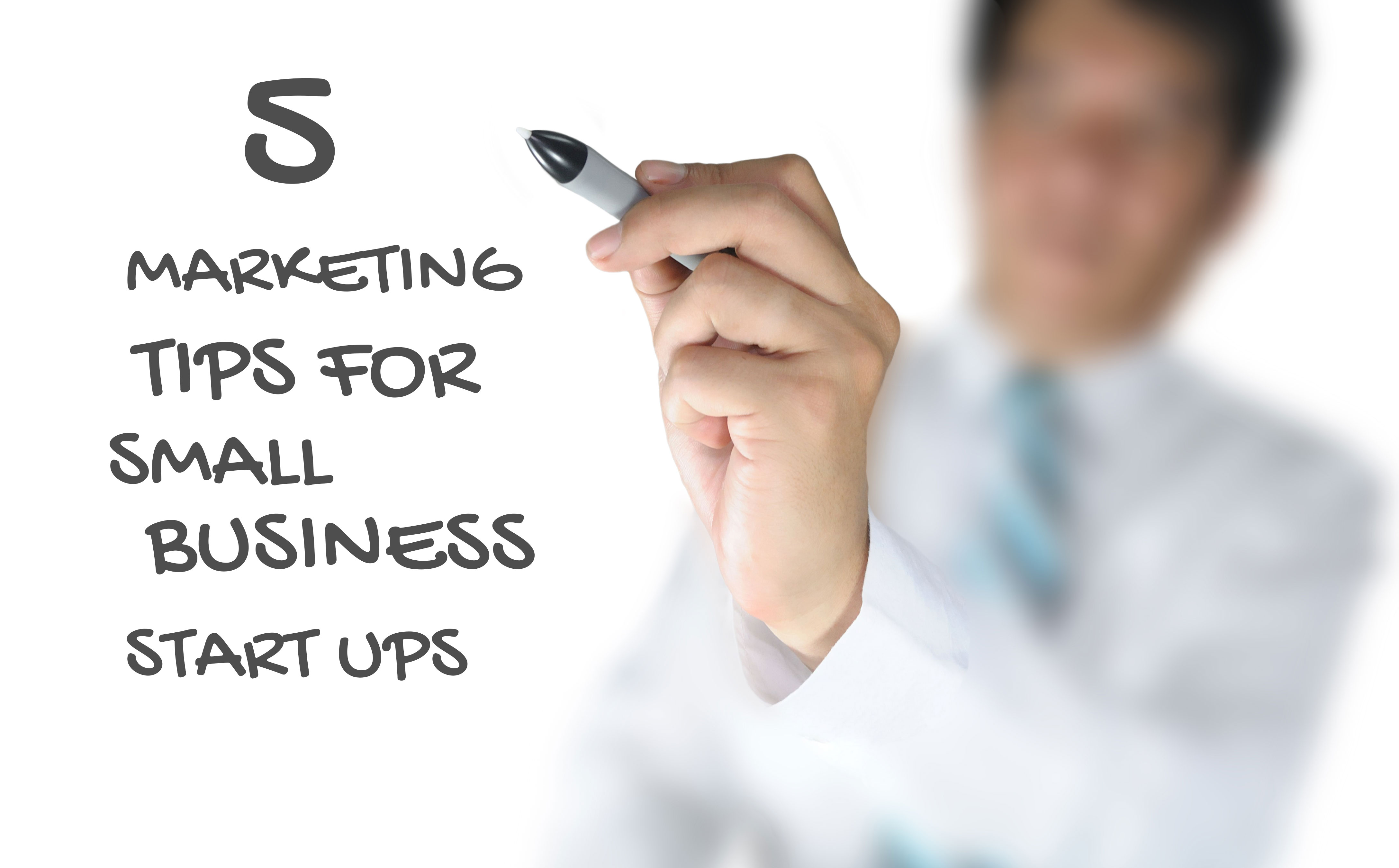 5 marketing tips for small business start-ups