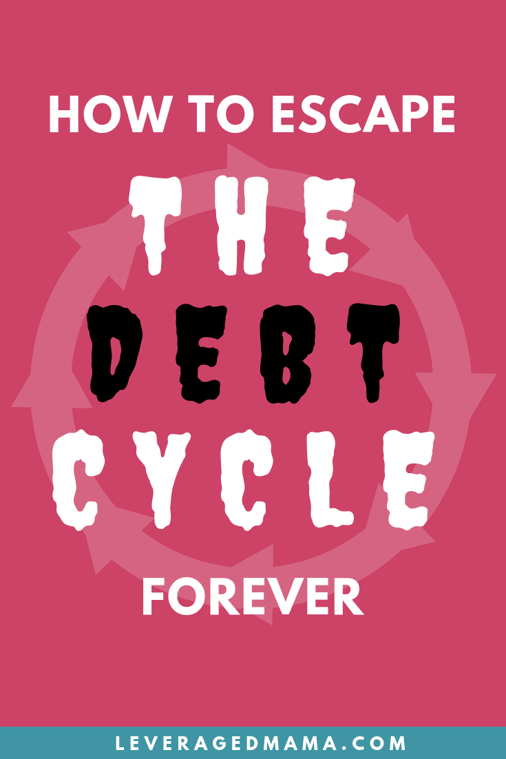 Are you trapped in a debt cycle? Learn what it is, and how to escape it in this post by The Leveraged Mama.