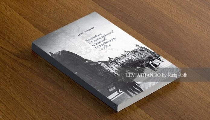 """Leon Volovici Nacjonalizm i """"kwestia żydowska"""" w Rumunii lat trzydziestych XX wieku"""