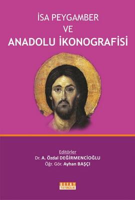 """""""Profetul Iisus și iconografia din Anatolia"""""""