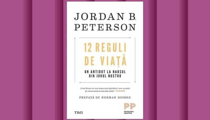 12 reguli de viata de jordan b peterson
