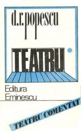 """Vol. I, ediție îngrijită de Valentin Silvestru, București, Editura Eminescu, seria """"Teatru comentat"""", 1985"""
