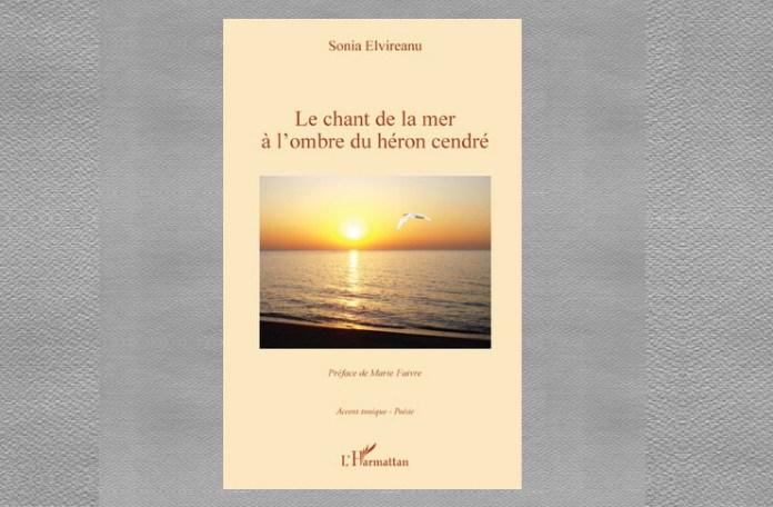 """sonia elvireanu """"Le chant de la mer à l'ombre du héron cendré """""""