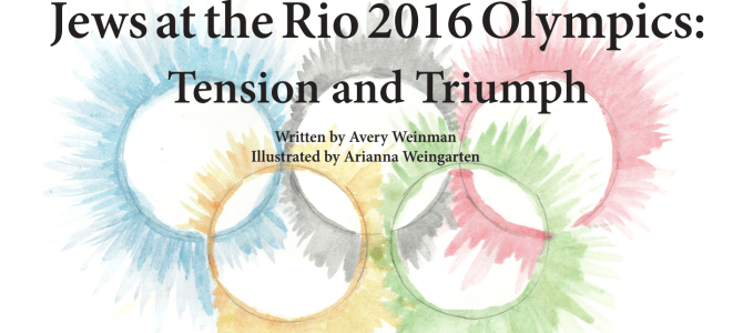 Jews at the Rio 2016 Olympics: Tension and Triumph