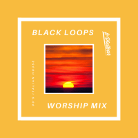 Black Loops Worship Mix for LV Online - Italian 90's House