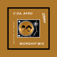 The Quick 6 – Masters at Work with C Da. Afro
