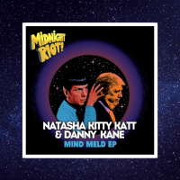 Natasha Kitty Katt & Danny Kane - Feel It Inside [Midnight Riot] & Mind Meld EP - LV Premier