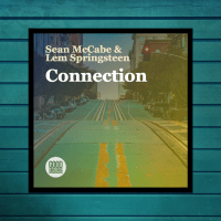 Sean McCabe And Lem Springsteen - Connection (Sean's Hook-Up Dub) [Good Vibrations] - LV Premier